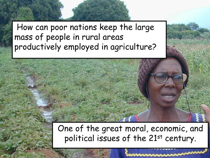 How can poor nations keep the large mass of people in rural areas productively employed in agriculture?