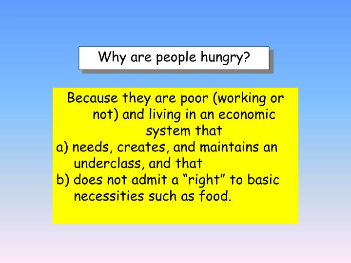 Why are people hungry?