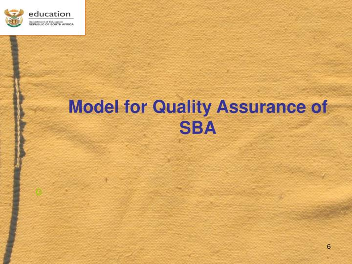 Model for Quality Assurance of SBA