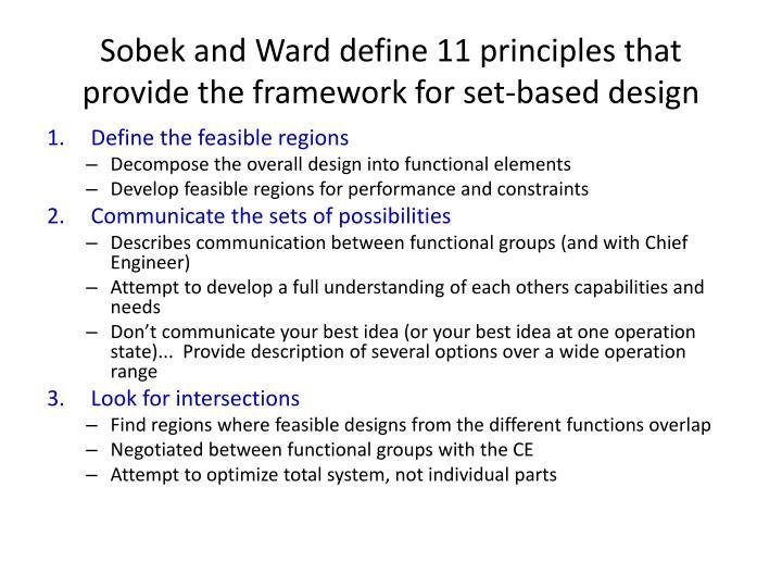 Sobek and Ward define 11 principles that provide the framework for set-based design