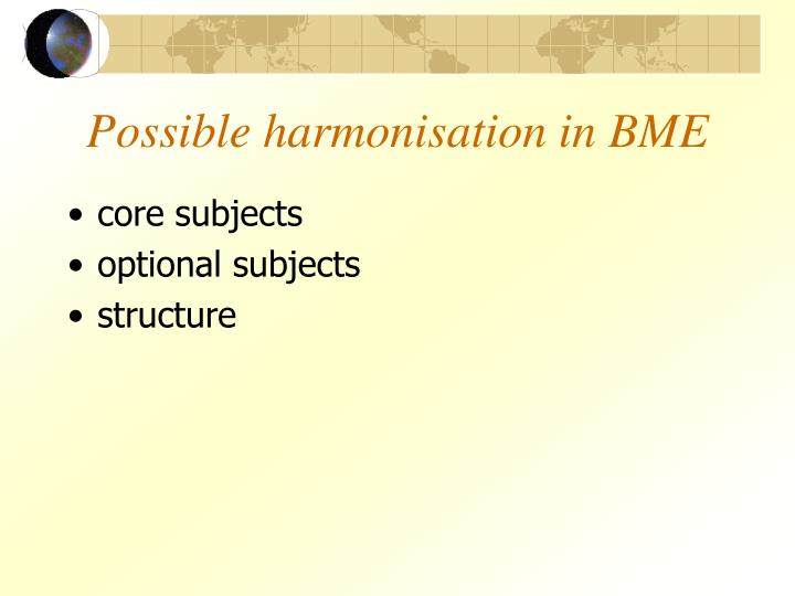 Possible harmonisation in bme