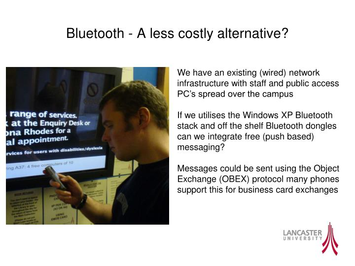 Bluetooth - A less costly alternative?