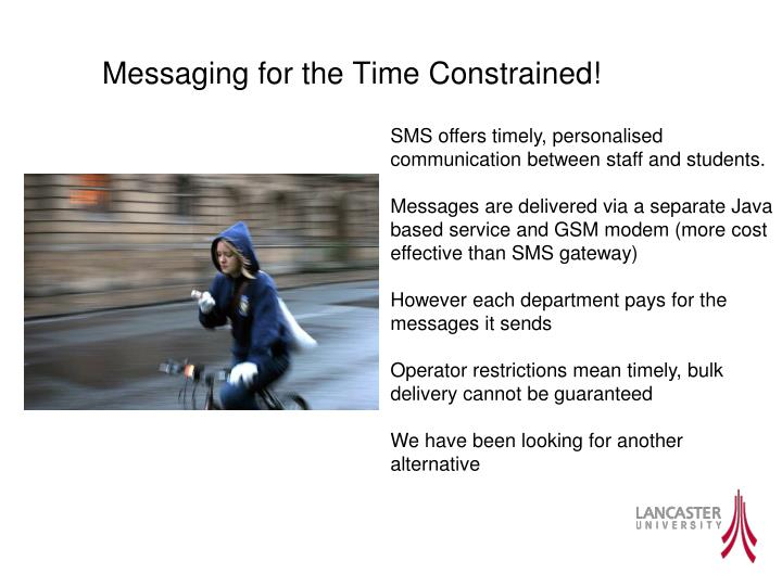 Messaging for the Time Constrained!