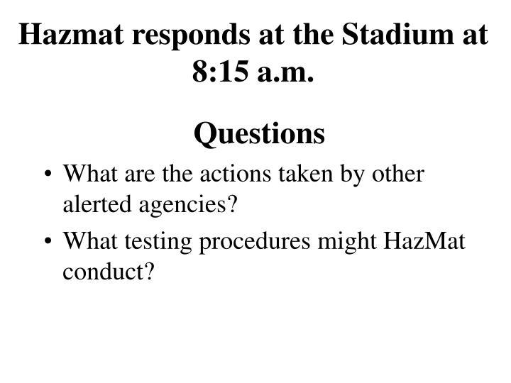 Hazmat responds at the Stadium at 8:15 a.m.