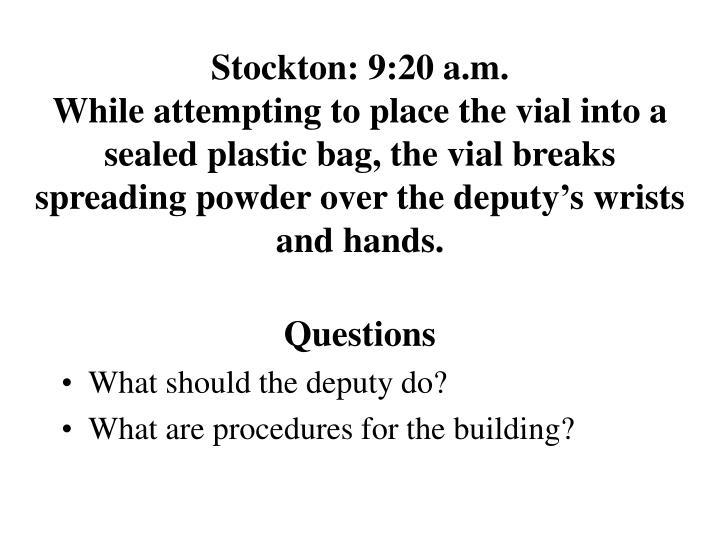 Stockton: 9:20 a.m.