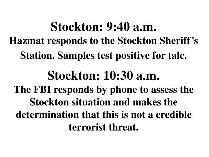 Stockton: 9:40 a.m.
