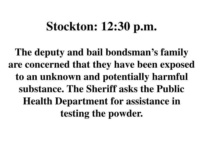 Stockton: 12:30 p.m.