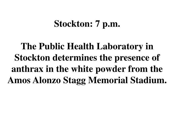 Stockton: 7 p.m.