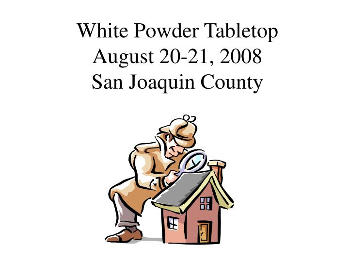 White powder tabletop august 20 21 2008 san joaquin county