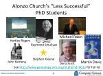 alonzo church s less successful phd students