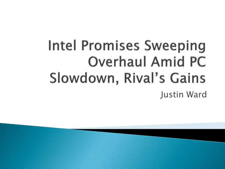 intel promises sweeping overhaul amid pc slowdown rival s gains