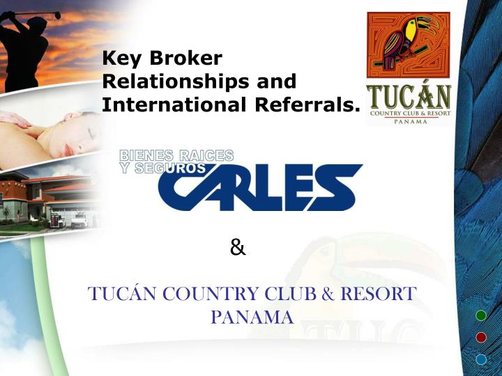 Key broker relationships and international referrals