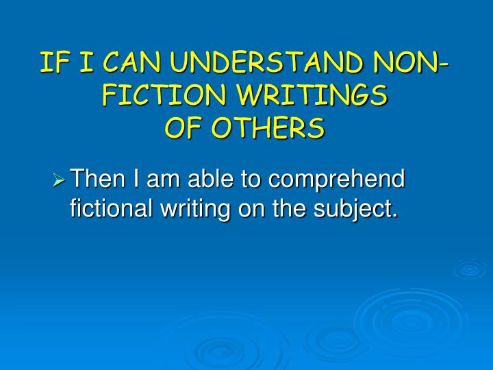 IF I CAN UNDERSTAND NON-FICTION WRITINGS