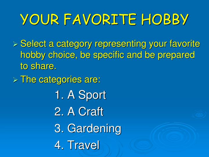 Your favorite hobby