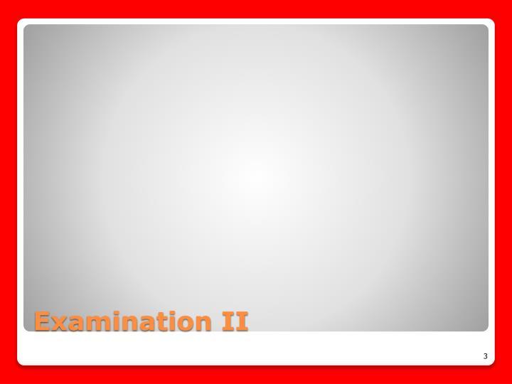 Examination II