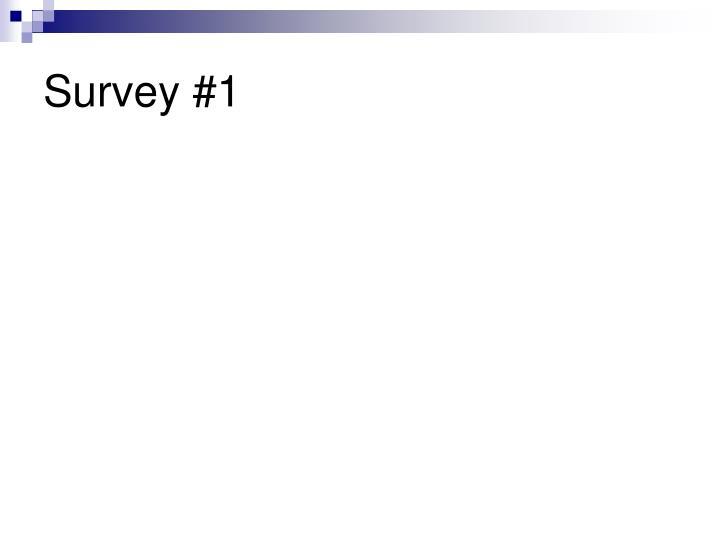 Survey #1