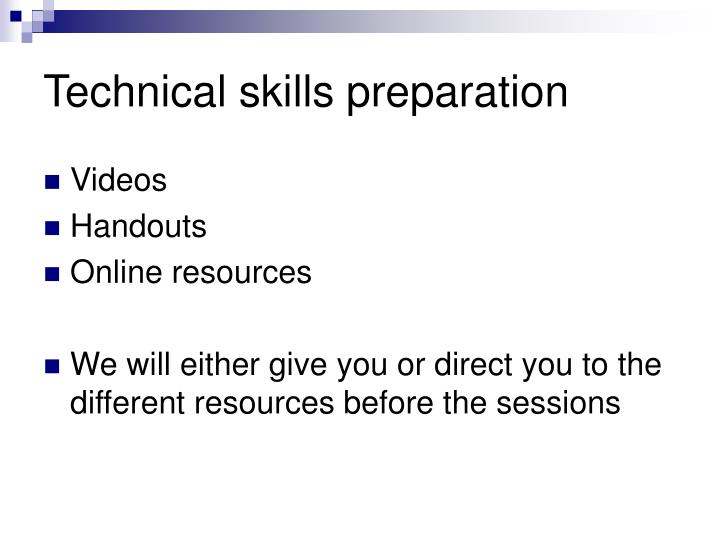 Technical skills preparation