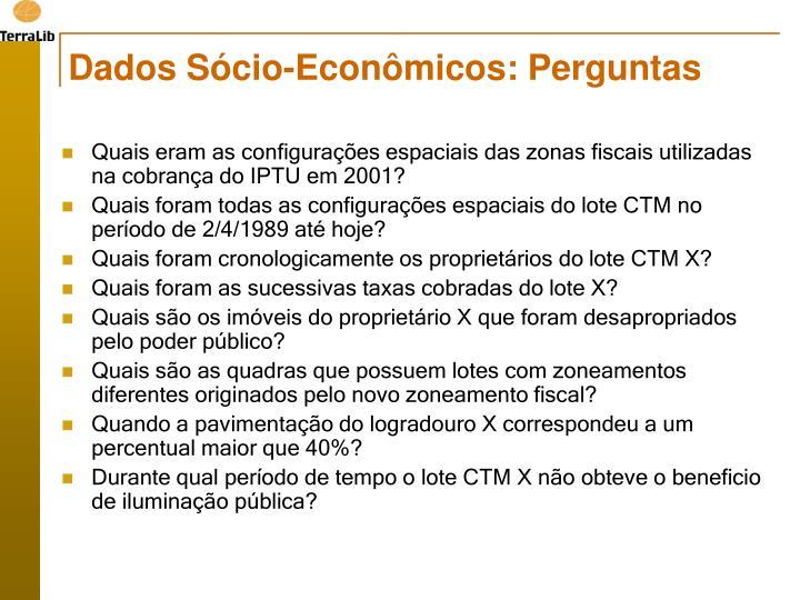 Dados Sócio-Econômicos: Perguntas