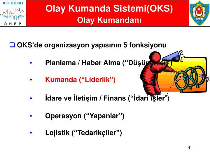 Olay Kumanda Sistemi(OKS)
