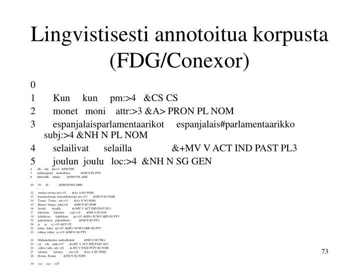 Lingvistisesti annotoitua korpusta (FDG/Conexor)