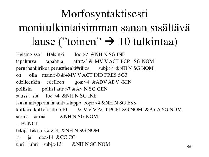 Helsingissä     Helsinki        loc:>2  &NH N SG INE