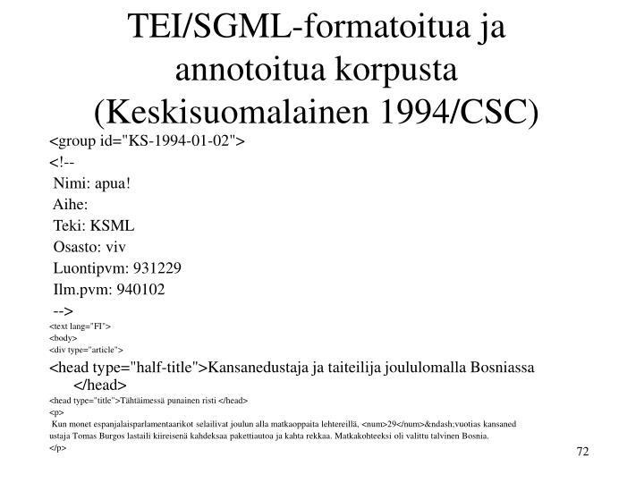 TEI/SGML-formatoitua ja annotoitua korpusta (Keskisuomalainen 1994/CSC)