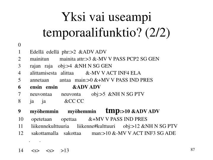 Yksi vai useampi temporaalifunktio? (2/2)