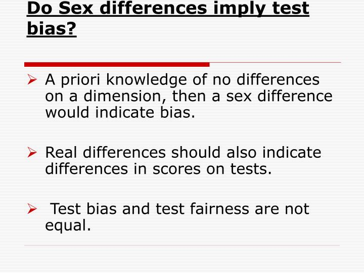 Do Sex differences imply test bias?