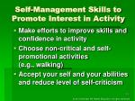 self management skills to promote interest in activity