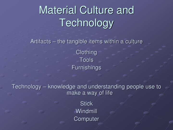Material Culture and Technology