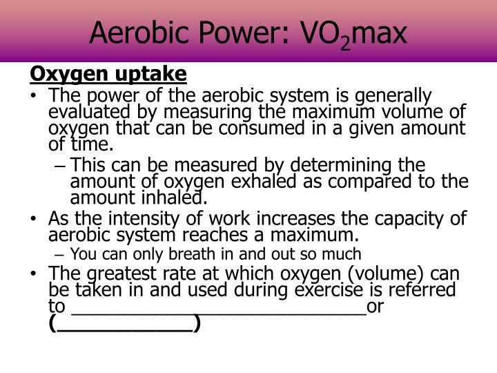 Aerobic Power: VO