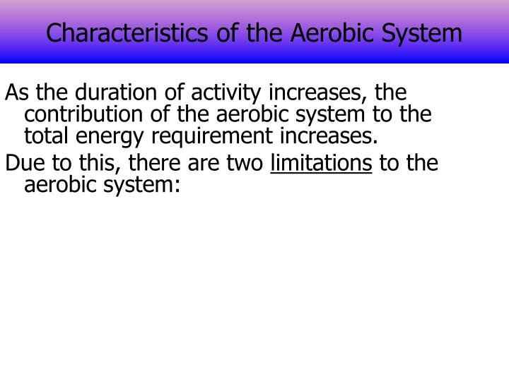 Characteristics of the Aerobic System