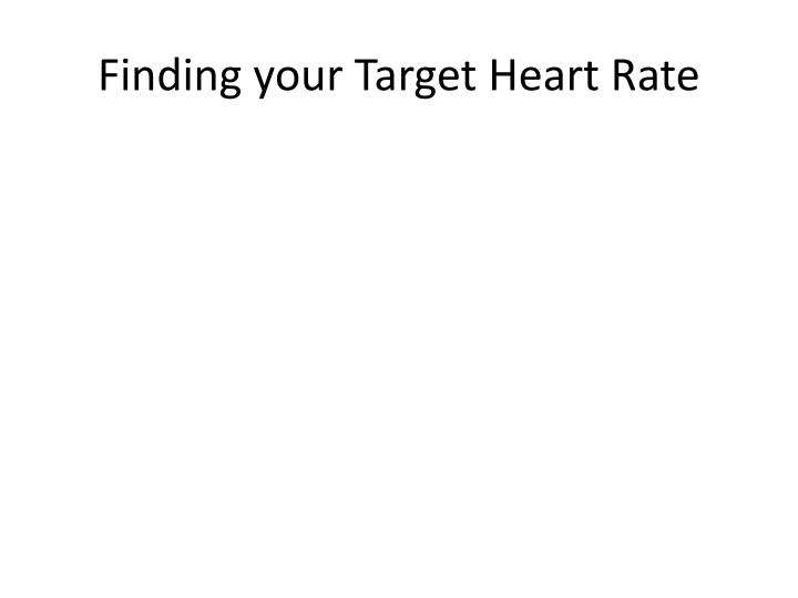 Finding your Target Heart Rate