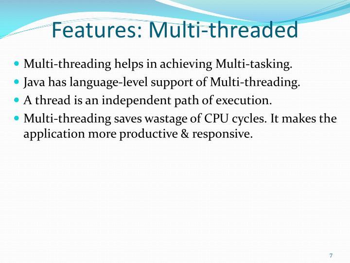 Features: Multi-threaded