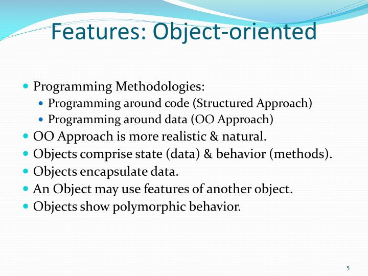 Features: Object-oriented