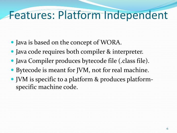 Features: Platform Independent