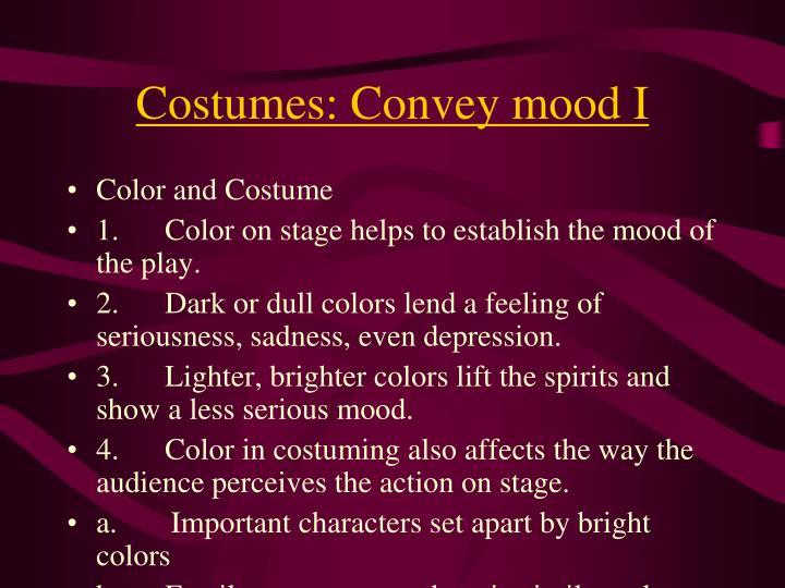 Costumes: Convey mood I