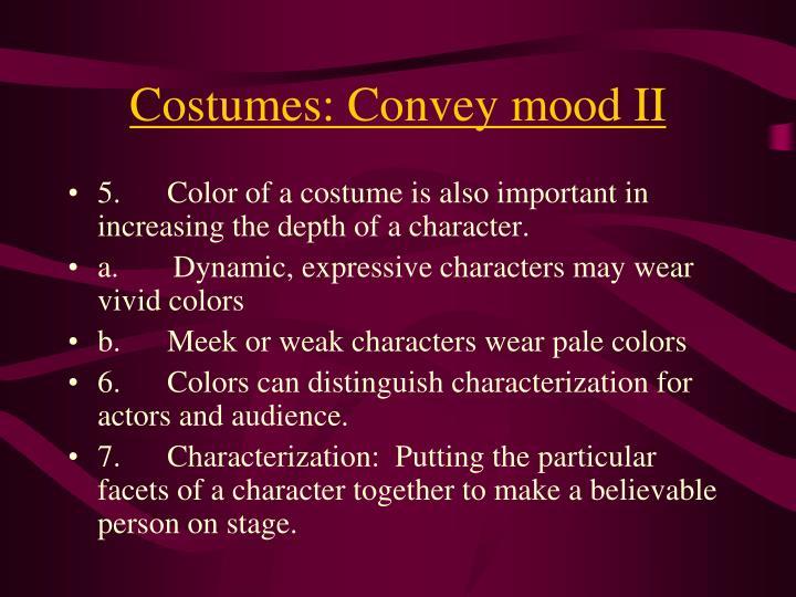 Costumes: Convey mood II