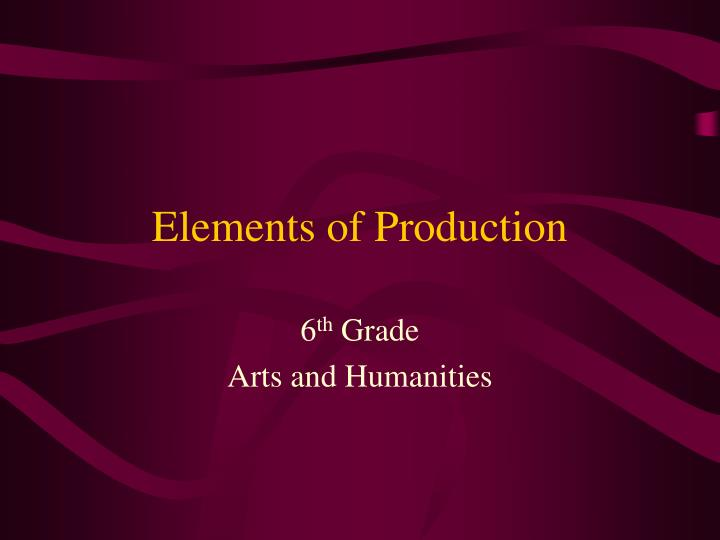 Elements of Production