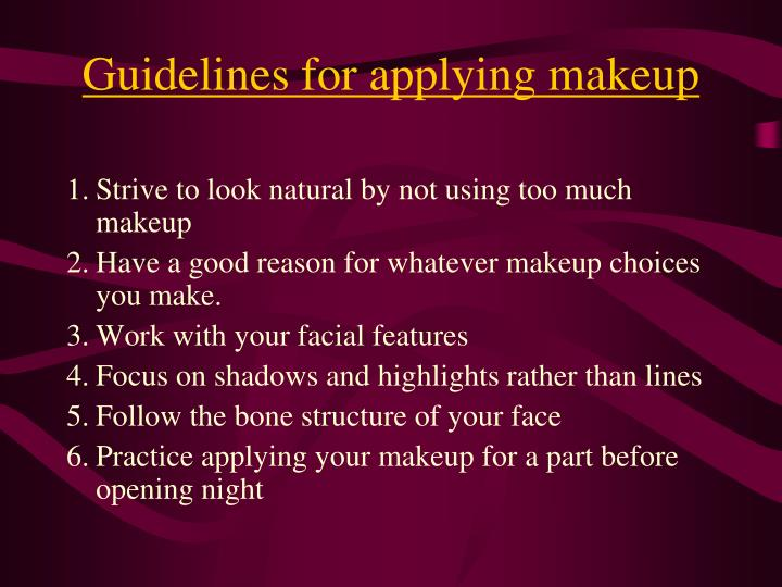 Guidelines for applying makeup