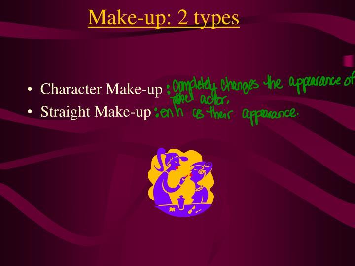 Make-up: 2 types