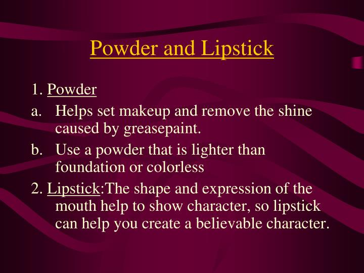 Powder and Lipstick