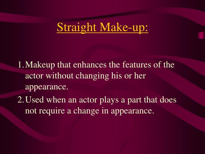 Straight Make-up:
