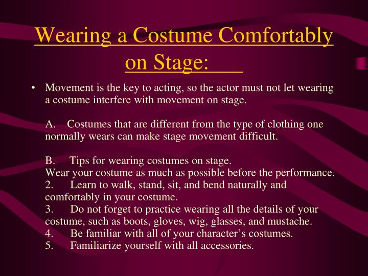 Wearing a Costume Comfortably on Stage: