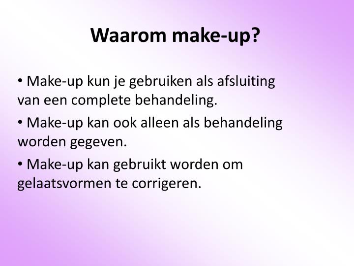 Waarom make up