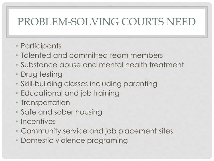 Problem-Solving Courts Need