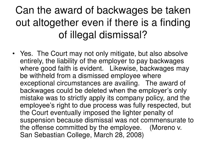 Can the award of backwages be taken out altogether even if there is a finding of illegal dismissal?