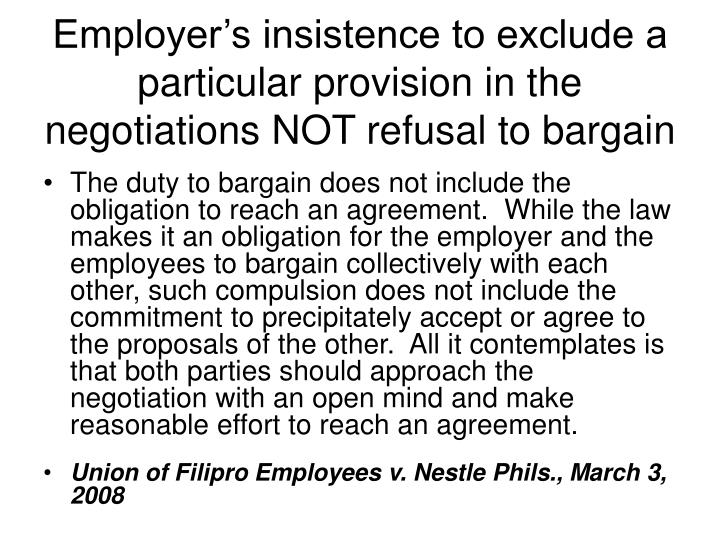 Employer's insistence to exclude a particular provision in the negotiations NOT refusal to bargain