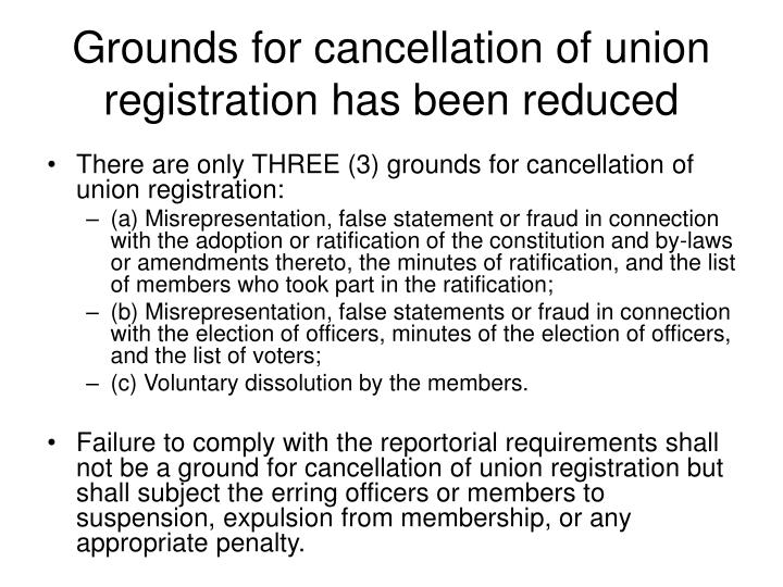 Grounds for cancellation of union registration has been reduced