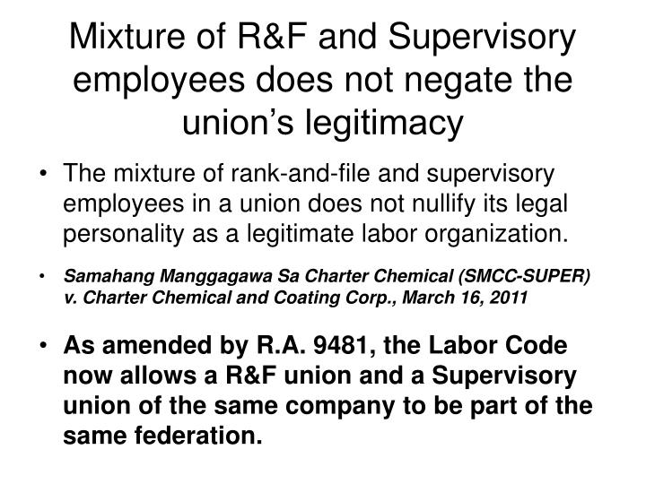 Mixture of R&F and Supervisory employees does not negate the union's legitimacy